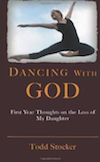 Dancing with God - First Year Thoughts on the Loss of My Daughter