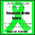 Just Because I Have a Traumatic Brain Injury